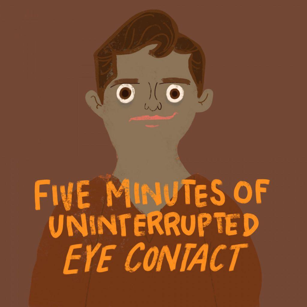 uninterupted eye contact