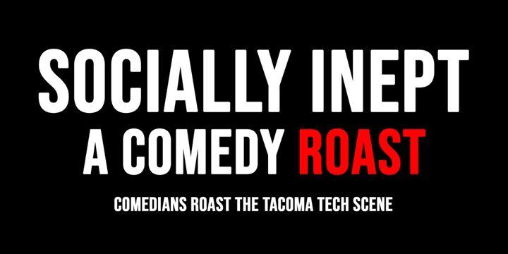 Socially Inept: Tech Comedy Roast - GRIT CITY MAGAZINE